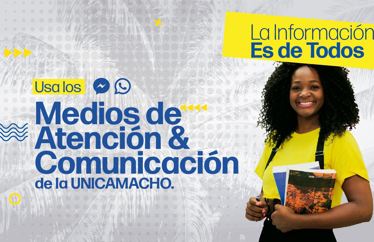 Medios de atención y comunicación UNICAMACHO