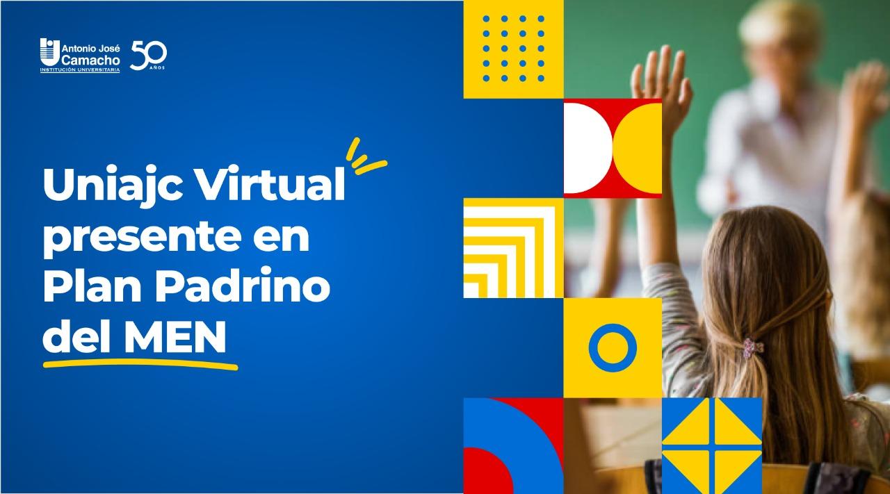 Uniajc Virtual presente en Plan Padrino del MEN